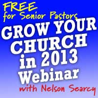 Grow Your Church in 2013 - FREE Webinar with Nelson Searcy