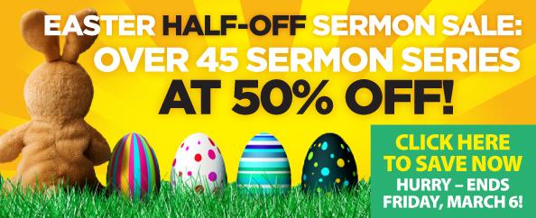 EASTER SERMON SALE - HALF OFF!